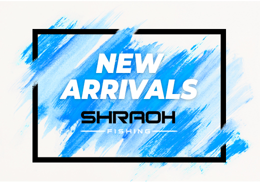new arrivals in shraoh fishing